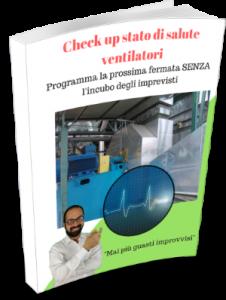 Manutenzione dei ventilatori: Check up stato di salute