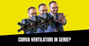 ventilatori centrifughi in serie