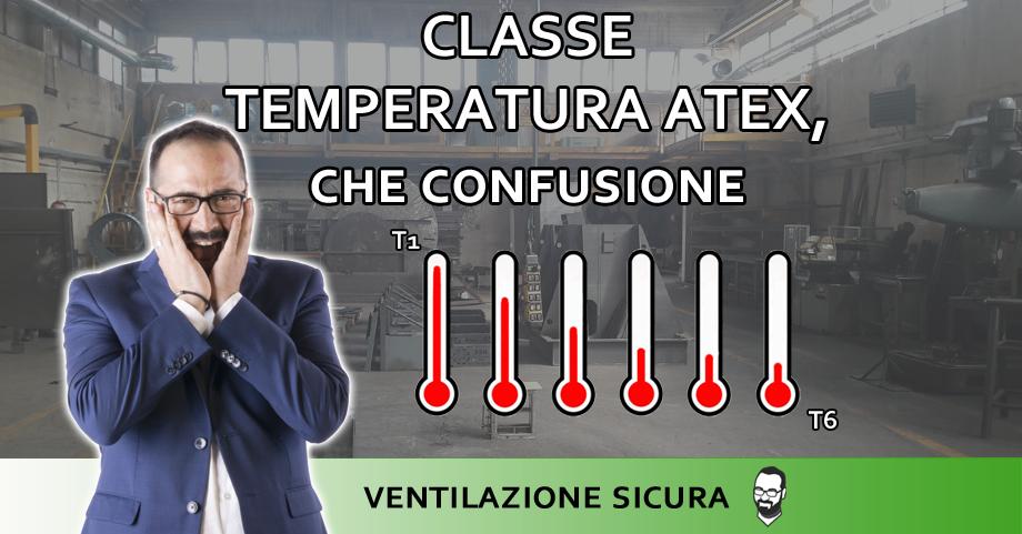classe temperatura atex, che confusione