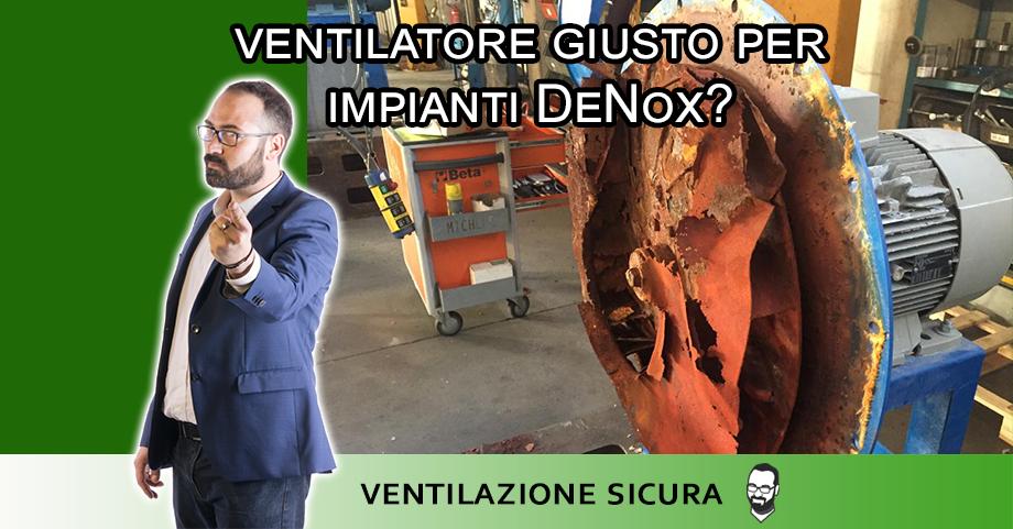 Ventilatori impianto DeNox perché non devi usare ventilatori standard